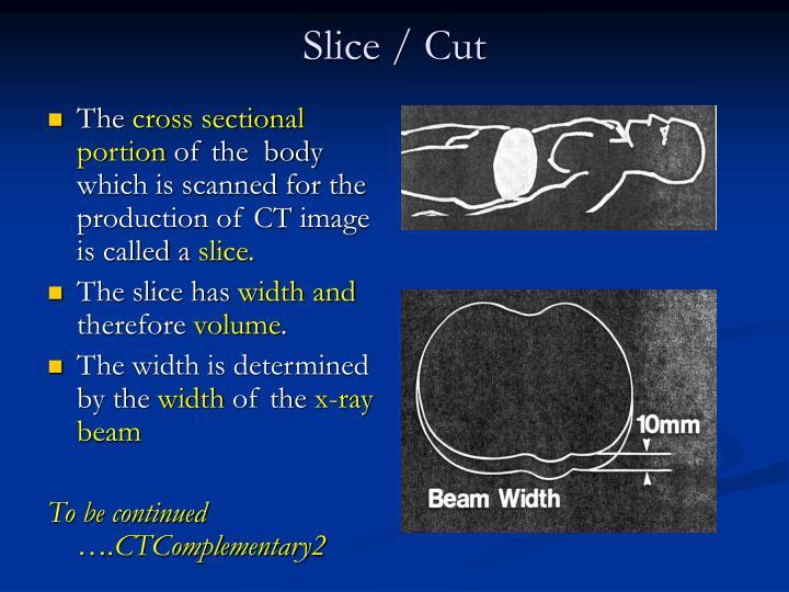 Slice / Cut