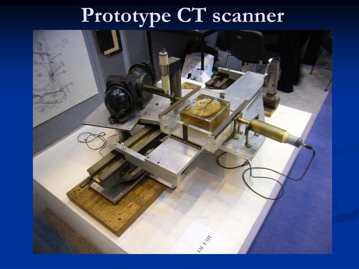 Prototype CT scanner