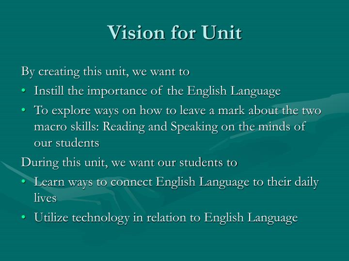 Vision for Unit