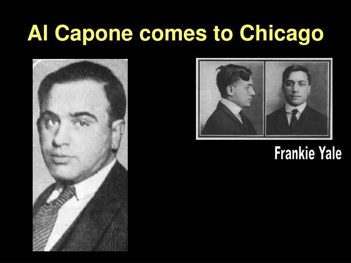 Al Capone comes to Chicago