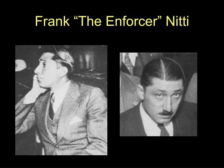 """Frank """"The Enforcer"""" Nitti"""