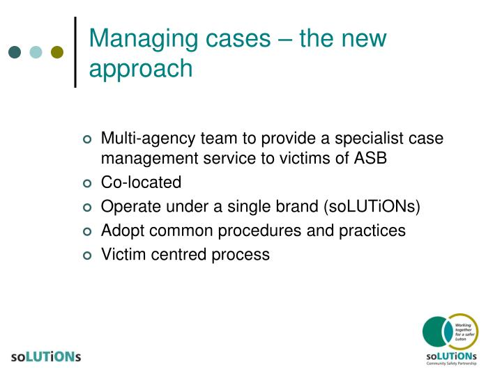 Managing cases – the new approach