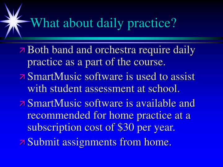 What about daily practice?