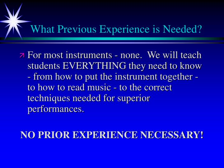 What Previous Experience is Needed?