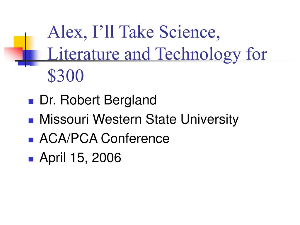 PPT - Alex, I'll Take Science, Literature and Technology for