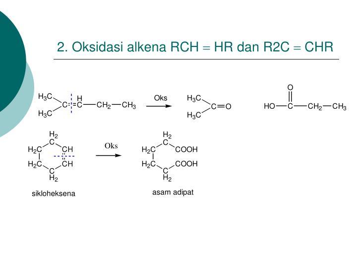 2. Oksidasi alkena RCH