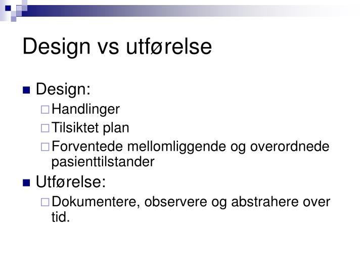 Design vs utførelse
