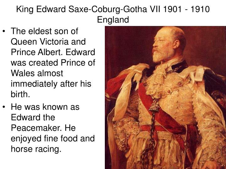 King Edward Saxe-Coburg-Gotha VII 1901 - 1910 England
