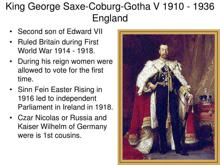 King George Saxe-Coburg-Gotha V 1910 - 1936