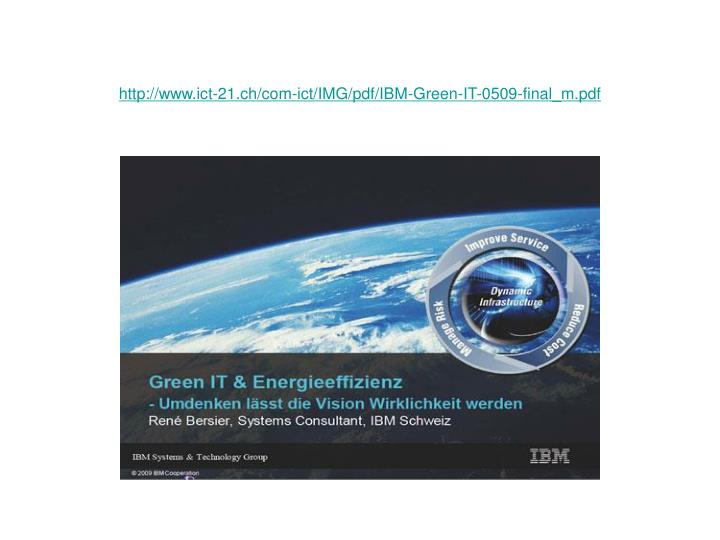 http://www.ict-21.ch/com-ict/IMG/pdf/IBM-Green-IT-0509-final_m.pdf