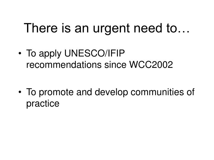 There is an urgent need to…