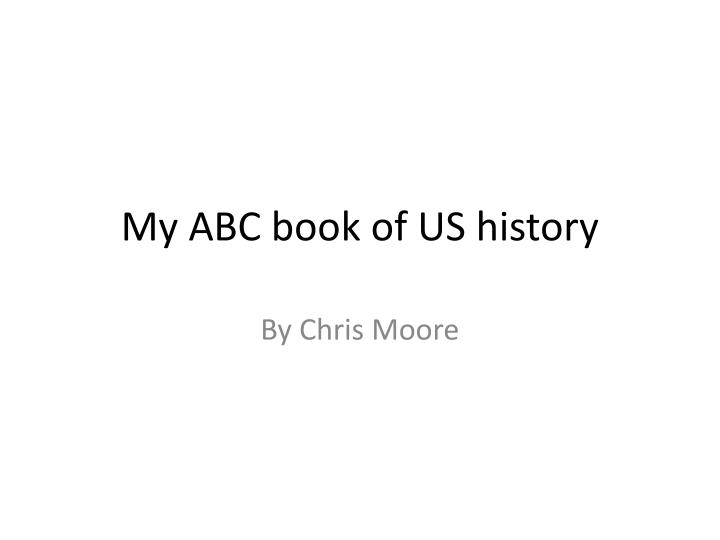 my abc book of us history n.