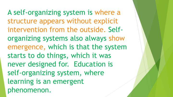 A self-organizing system is
