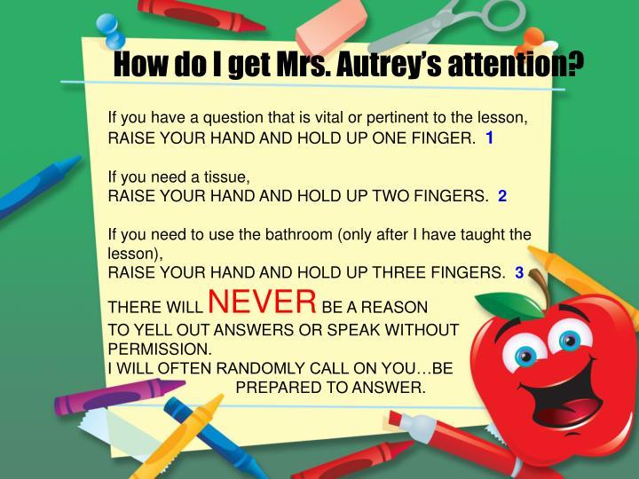 How do I get Mrs. Autrey