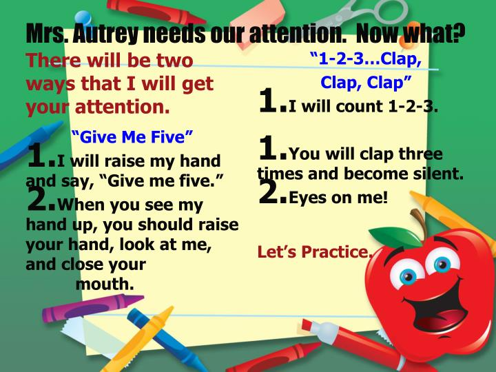 Mrs. Autrey needs our attention.  Now what?