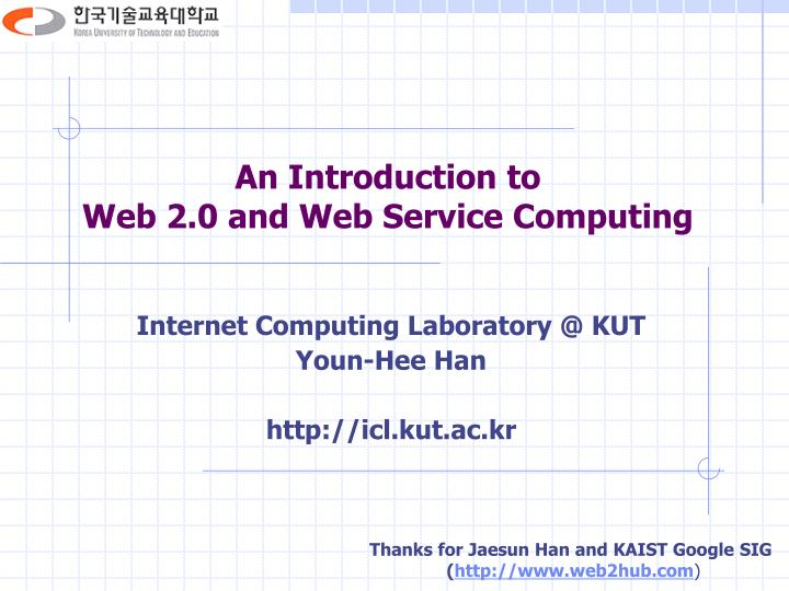 an introduction to web 2 0 and web service computing n.