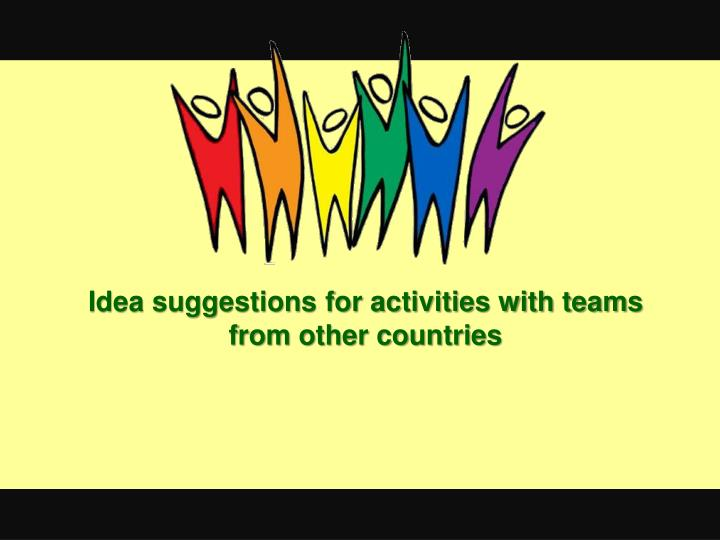Idea suggestions for activities with teams from other countries
