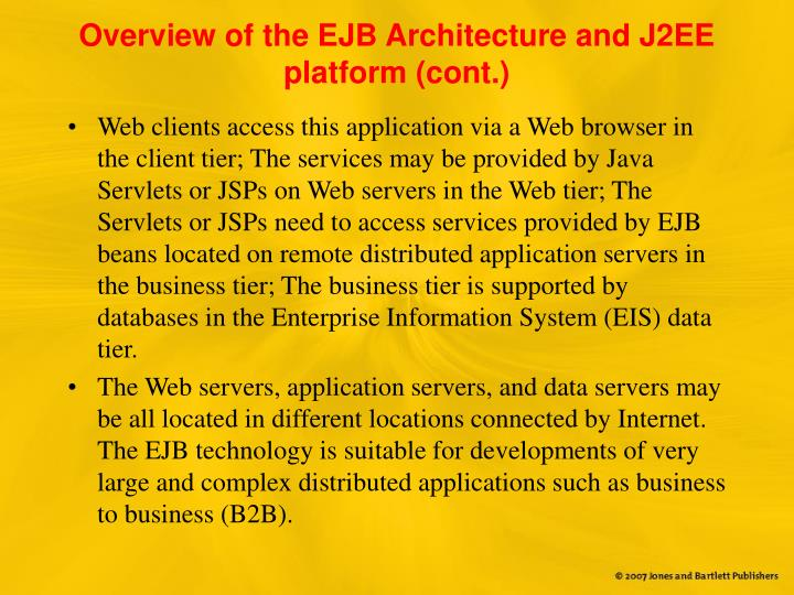 Overview of the EJB Architecture and J2EE platform (cont.)