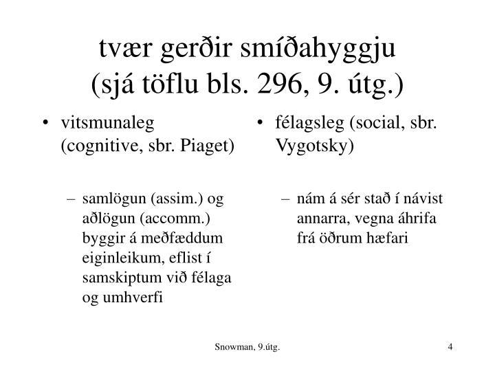 vitsmunaleg (cognitive, sbr. Piaget)