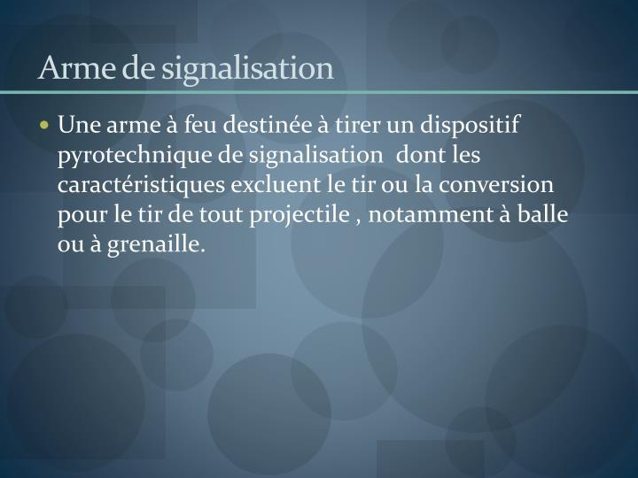 Arme de signalisation