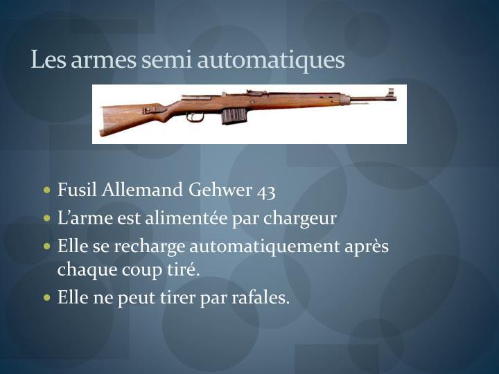 Les armes semi automatiques