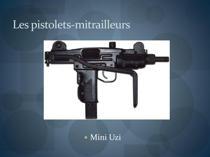 Les pistolets-mitrailleurs