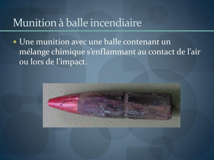 Munition à balle incendiaire
