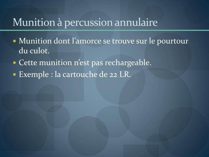 Munition à percussion annulaire