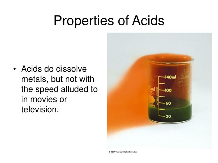 Acids do dissolve metals, but not with the speed alluded to in movies or television.