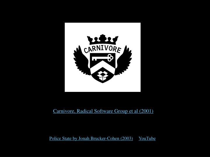 Carnivore, Radical Software Group et al (2001)