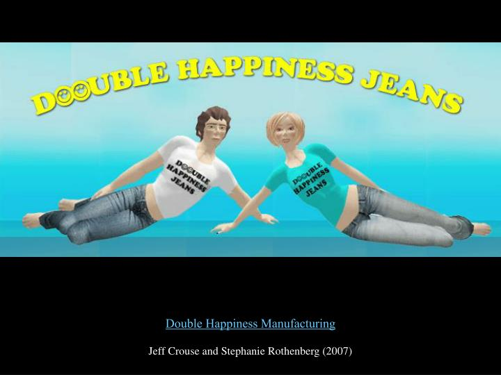 Double Happiness Manufacturing