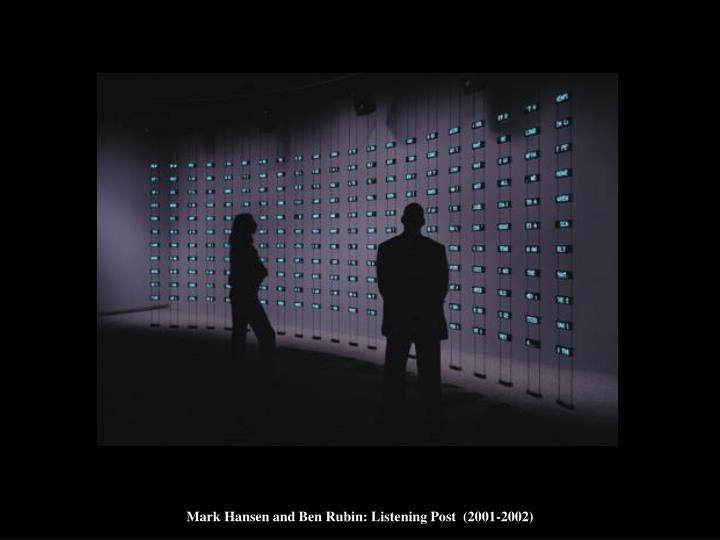 Mark Hansen and Ben Rubin: Listening Post  (2001-2002)