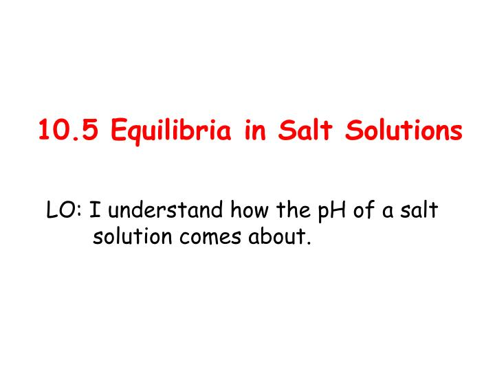 10 5 equilibria in salt solutions n.