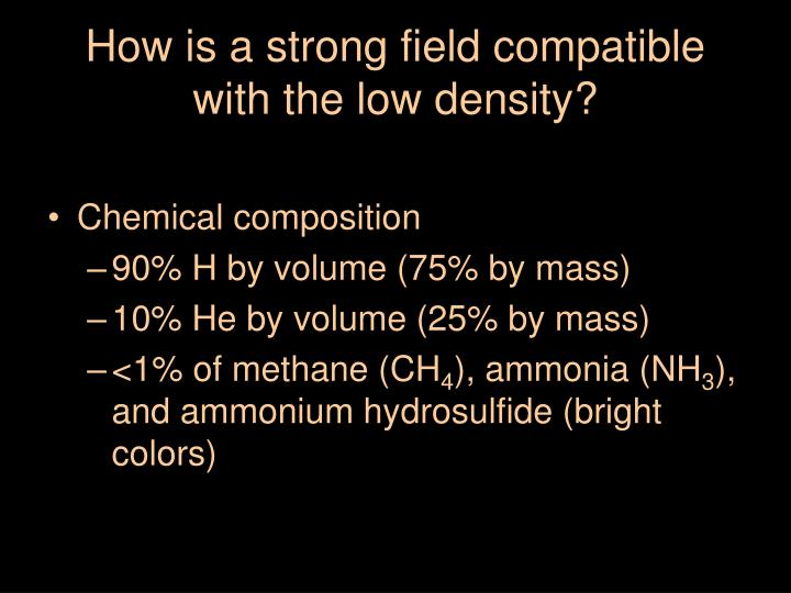 How is a strong field compatible with the low density?