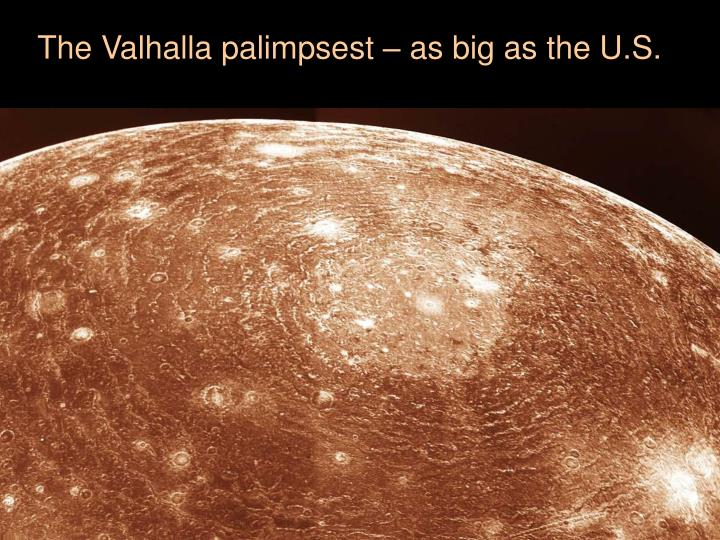 The Valhalla palimpsest – as big as the U.S.
