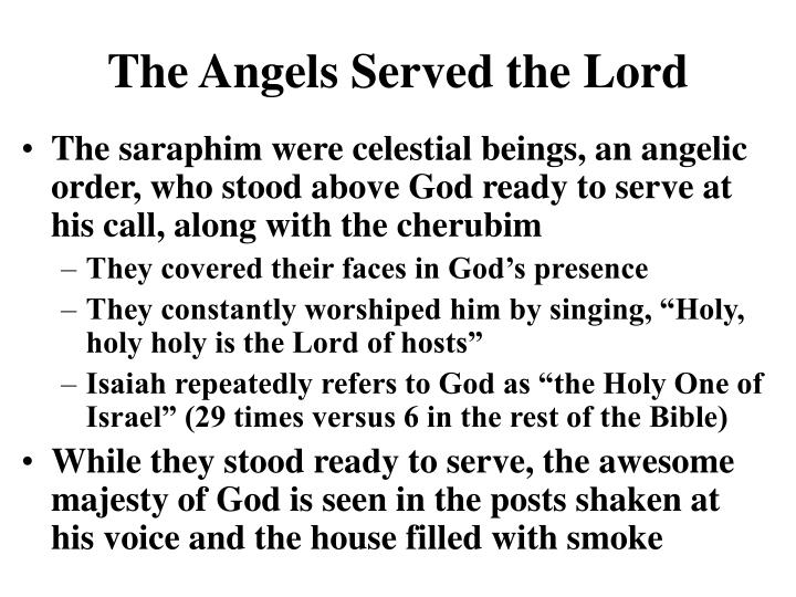 The angels served the lord