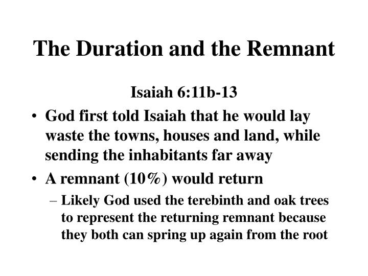 The Duration and the Remnant