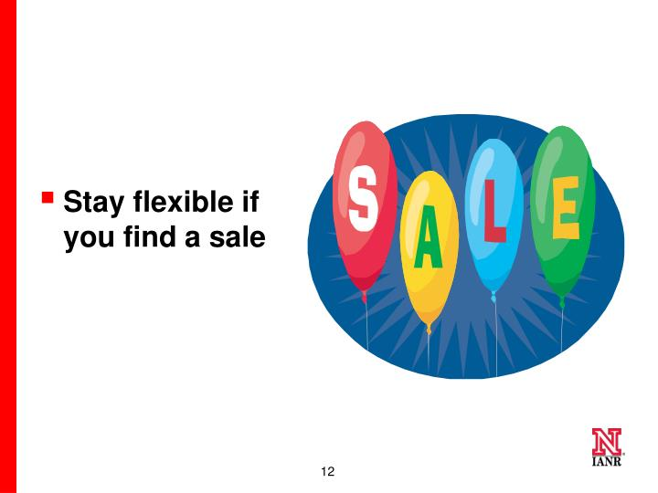 Stay flexible if you find a sale