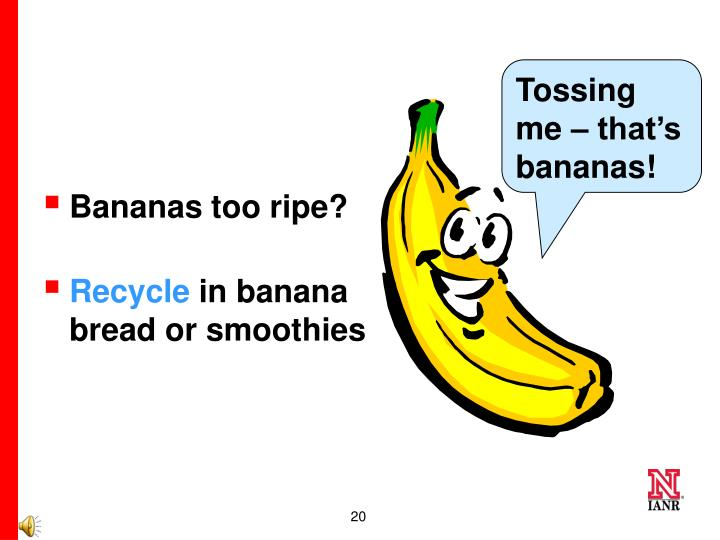 Tossing me – that's bananas!