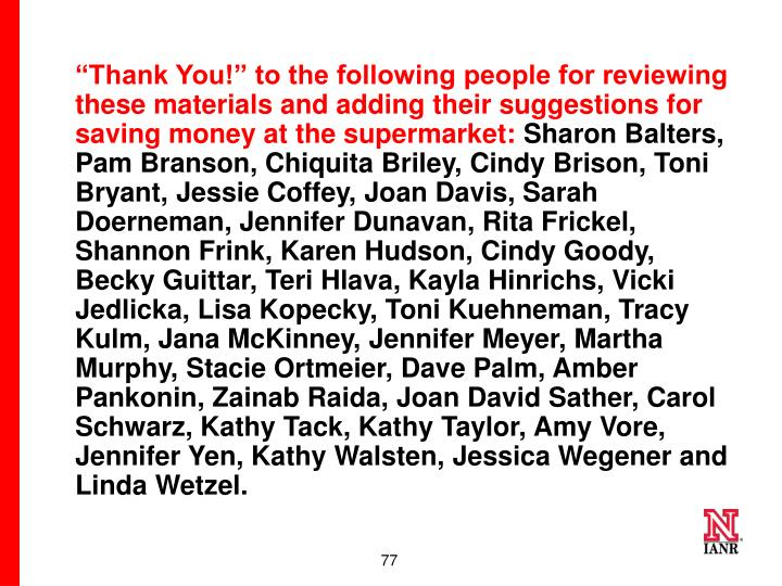"""Thank You!"" to the following people for reviewing these materials and adding their suggestions for saving money at the supermarket:"
