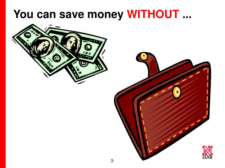 You can save money without