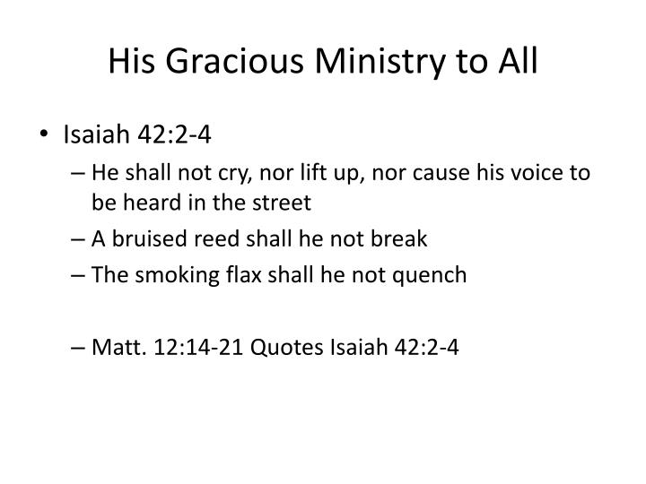 His Gracious Ministry to All
