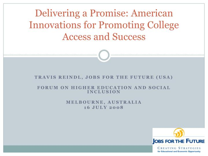 delivering a promise american innovations for promoting college access and success n.