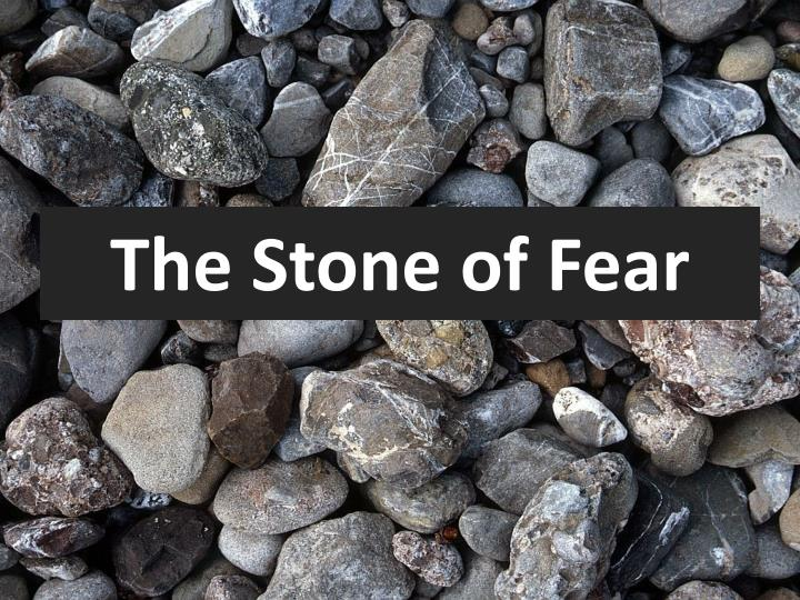 The Stone of Fear