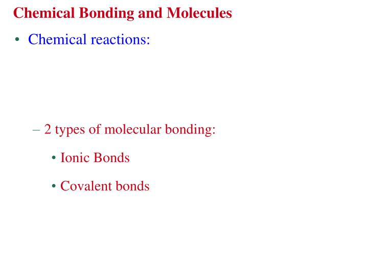 Chemical Bonding and Molecules