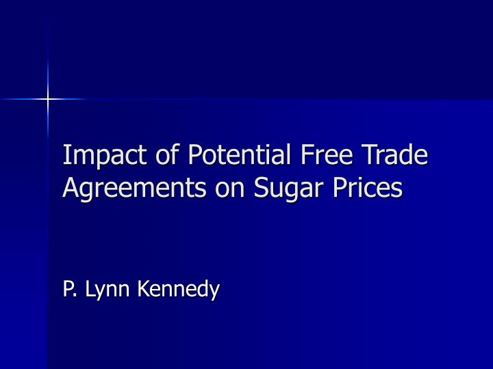 Impact of potential free trade agreements on sugar prices