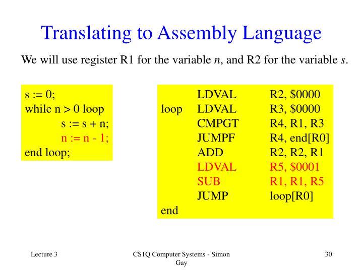 Translating to Assembly Language