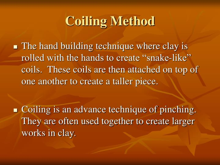Coiling Method
