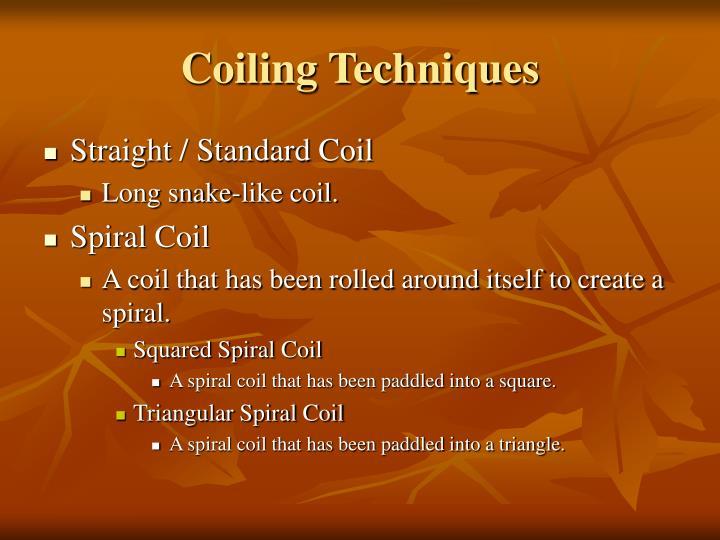 Coiling Techniques