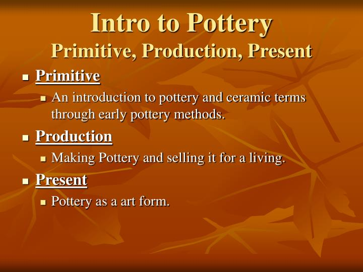 Intro to pottery primitive production present